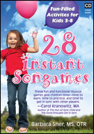 28 INSTANT Songames: Fun-Filled Activities for Kids 3-8 by Barbara Sher, MS, OTR