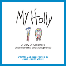 A book that helps siblings of special needs children - My Holly – A Story of a Brother's Understanding and Acceptance.