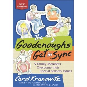 The Goodenoughs Get in Sync ~New Edition~ 5 Family Members Overcome their Special Sensory Issues by Carol Knanowitz,.