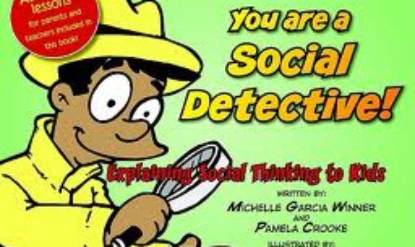 You Are a Social Detective: Explaining Social Thinking to Kids Book by Michelle Garcia Winner and Pamela Crooke