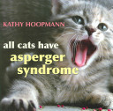 All Cats Have Asperger Syndrome by Kathy Hoopman