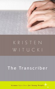 The Transcriber – Book for Teens about Sibling Rivalry and Disability by Kristen Witucki -