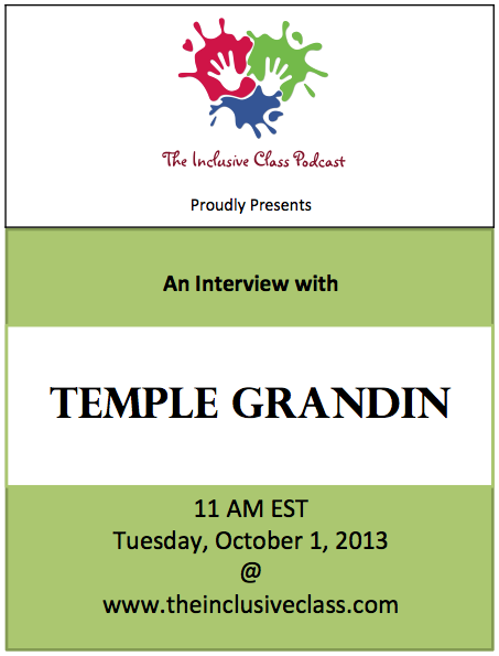 The Inclusive Class Podcast: Interview with Temple Grandin – Hosts Nicole Eredics and Terri Mauro