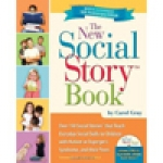 The New Social Story Book: Revised and Expanded 10th Anniversary Edition: Over 150 Social Stories™   that Teach Everyday Social Skills to Children with Autism or Asperger's Syndrome, and their Peers.