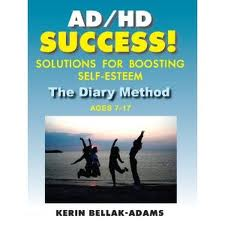AD/HD Success! Solutions for Boosting Self-Esteem: The Diary Method for Ages 7-17