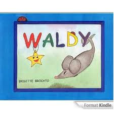 Two Picture Books, ABC and WALDY, by Brigitte Brocato
