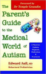 The Parent's Guide to the Medical World of Autism by Dr. Edward Aull