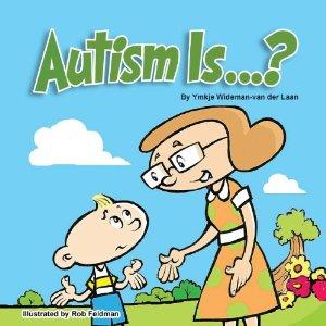 Autism Is...? by Ymkje Wideman-van der Laan - book for child with autism