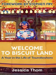 Review of Book on Tourette Syndrome – Welcome to Biscuit Land: A Year in the Life of Touretteshero