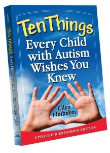 Excellent parenting book with information on transitions - Ten Things Every Child with Autism Wishes You Knew: Updated and Expanded Edition by Ellen Notbohm