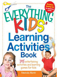 Everything® Kids' Learning Activities Book: 145 Entertaining Activities and Learning Games for Kids