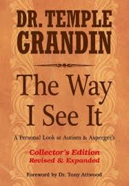 The Way I See It – Revised & Expanded 2nd Edition: A Personal Look at Autism and Asperger's by Temple Grandin, PhD