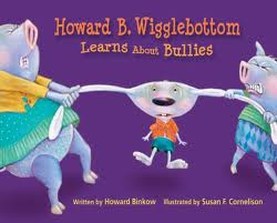 Howard Binkow's beloved character, Howard B. Wigglebottom, teaches youngsters strategies to deal with bullies in Howard B. Wigglebottom Learns About Bullies.