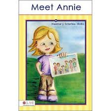 Meet Annie – Just Like You, But I Have Down Syndrome by Heather J. Scharlau-Hollis