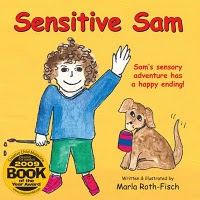 Sensitive Sam: Sam's Sensory Adventure Has a Happy Ending by Marla Roth-Fisch
