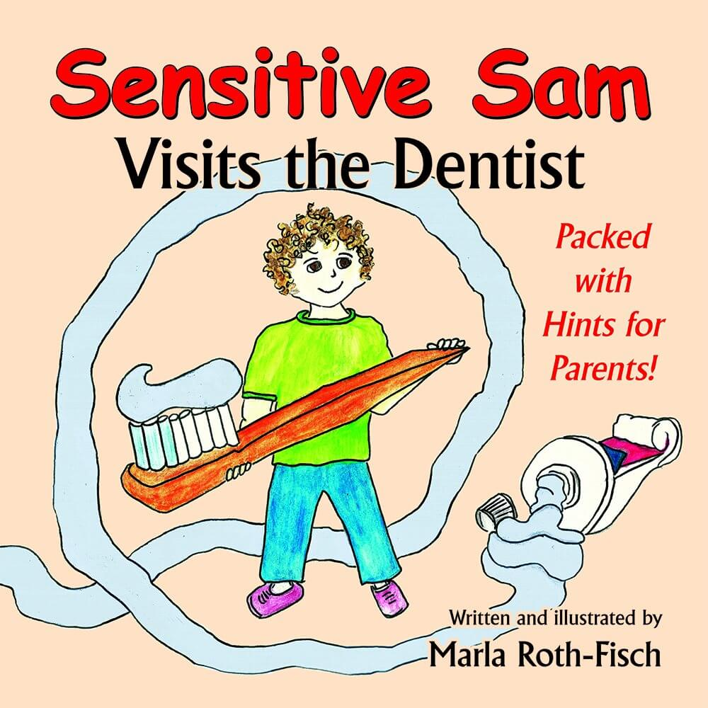 Book Review of Sensitive Sam Visits the Dentist by Marla Roth-Fisch