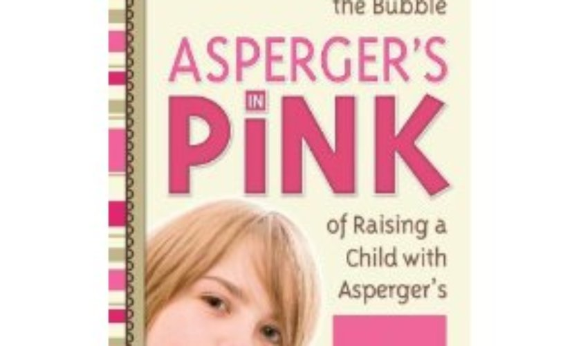 Raising a Girl with Autism – Asperger's In Pink by Julie Clark ~ Book Review