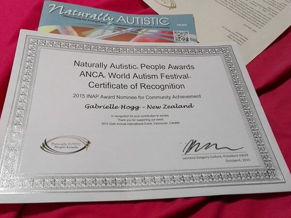 Gabrielle Hogg won: Naturally Autistic People Awards ANCA World Autism Festival Certificate Recognition 2015 INAP Award Nominee for Community Achievement In recognition for your contribution to society