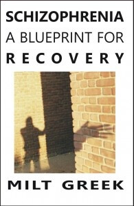 Book Review of Schizophrenia: A Blueprint for Recovery by Milt Greek