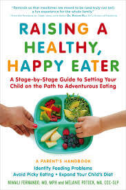 Raising a Healthy, Happy Eater: A Parents Handbook: A Stage-by-Stage Guide to Setting Your Child on the Path to Adventurous Eating Audio CD – Audiobook, CD by Nimali Fernando MD MPH and Melanie Potock MA CCC-SLP