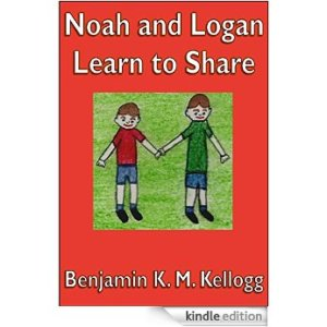 Noah and Logan Learn to Share by Benjamin Kellogg