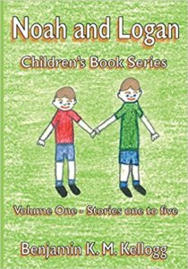 The Noah and Logan Children's Book Series Volume One - Stories One to Five